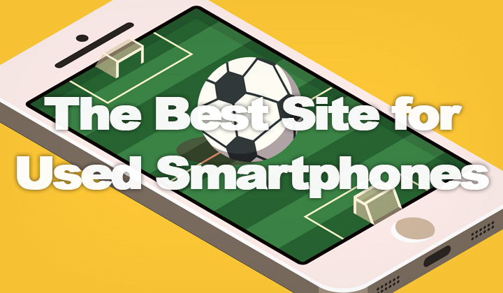 Best Place Used Smartphones