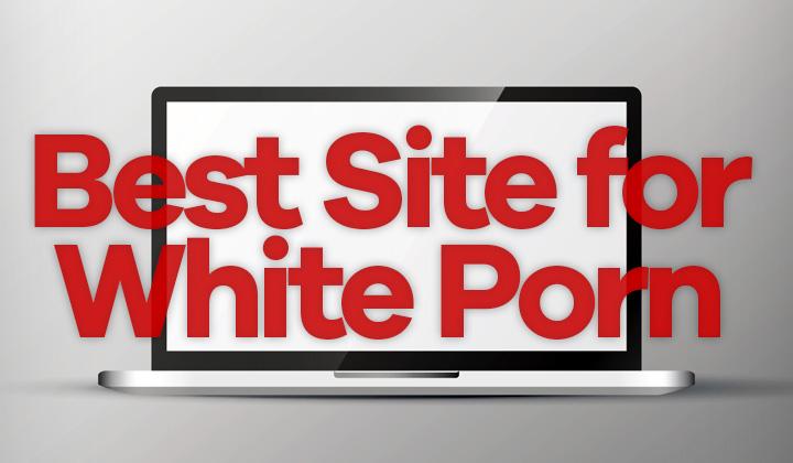 Best White GIrl Porn