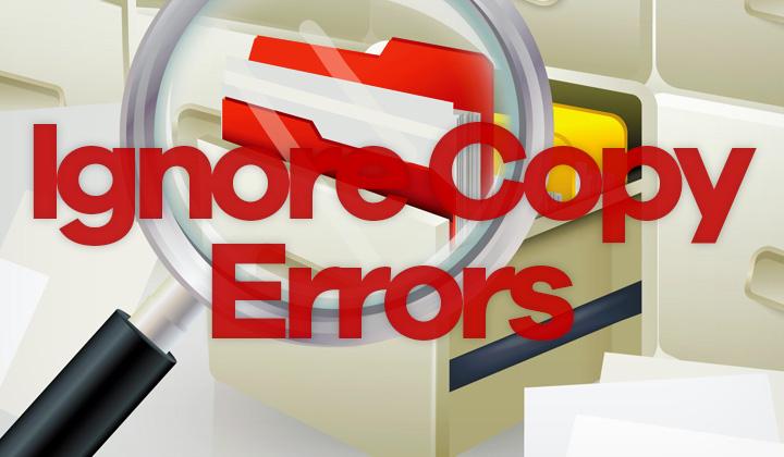 Ignore Copy Errors