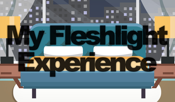 My Fleshlight Experience