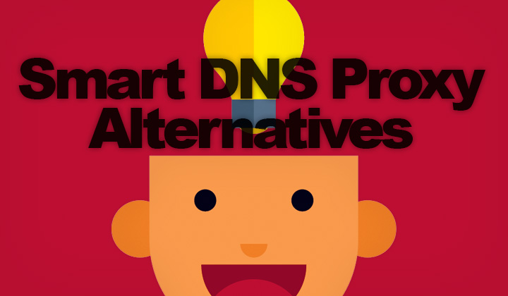 Smart DNS Proxy Alternatives