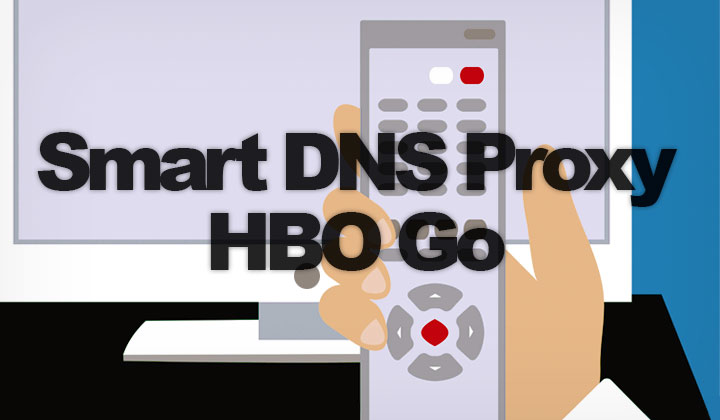 Smart DNS Proxy HBO Go