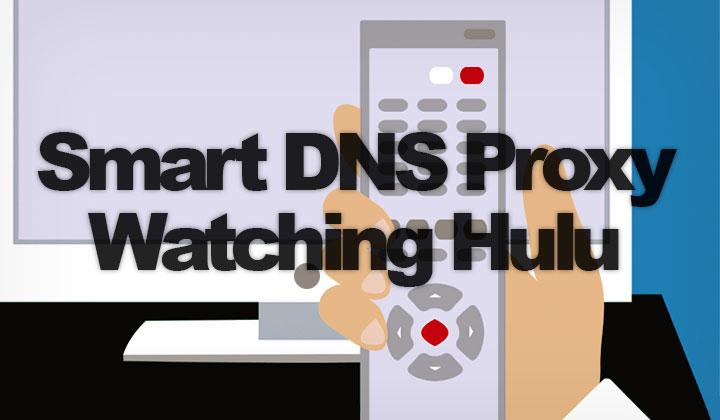 Smart DNS Proxy Hulu