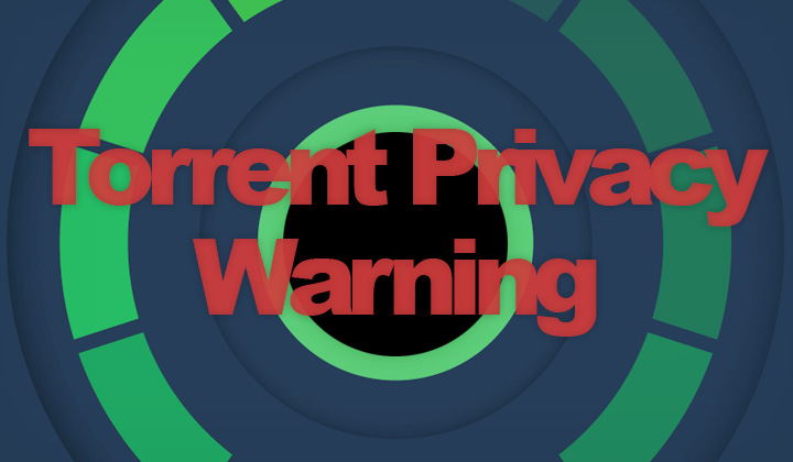 Torrent Privacy Warning