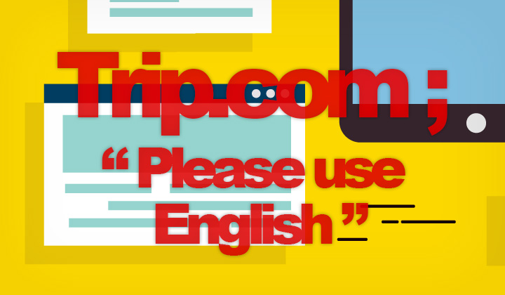 Trip.com Please Use English