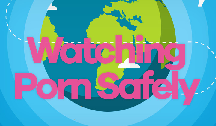Watching Porn Safely