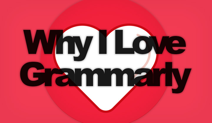Why I Love Grammarly